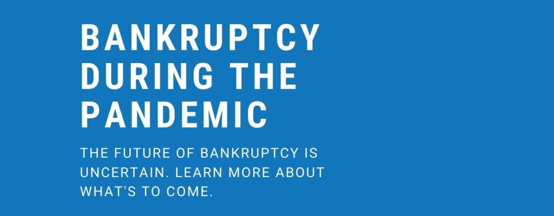 Bankruptcy During the Pandemic